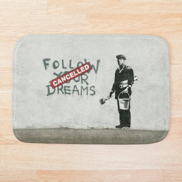 Banksy graffiti Original Quote Follow your dreams CANCELLED cynical with painter and bucket of paint Bath Mat