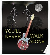 YOULL NEVER WALK ALONE Poster