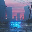 The Future Is Fucked by Devansh Atray