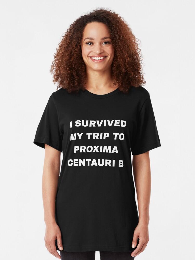Alternative Ansicht von I Survived My Trip To Proxima Centauri B - Exoplanet Slim Fit T-Shirt