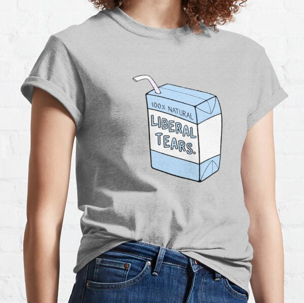 Liberal Tears Classic T-Shirt
