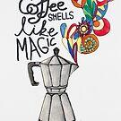 Coffee smells like magic - Blumen von Claudia Brüggen