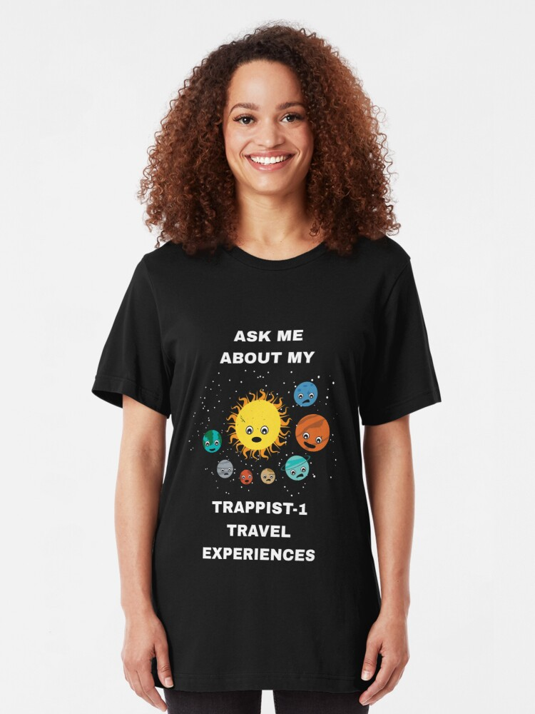 Alternative Ansicht von Ask Me About My Trappist-1 Experiences - Trappist Slim Fit T-Shirt