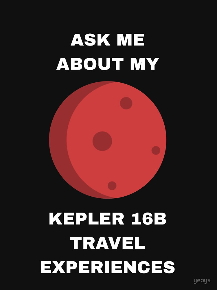 Ask Me About My Kepler 16b Experiences - Exoplanet von yeoys