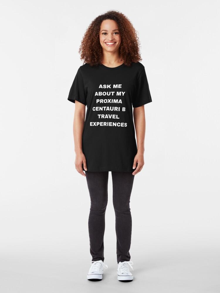 Alternative Ansicht von Ask Me About My Proxima Centauri B Experience - Exoplanet Slim Fit T-Shirt