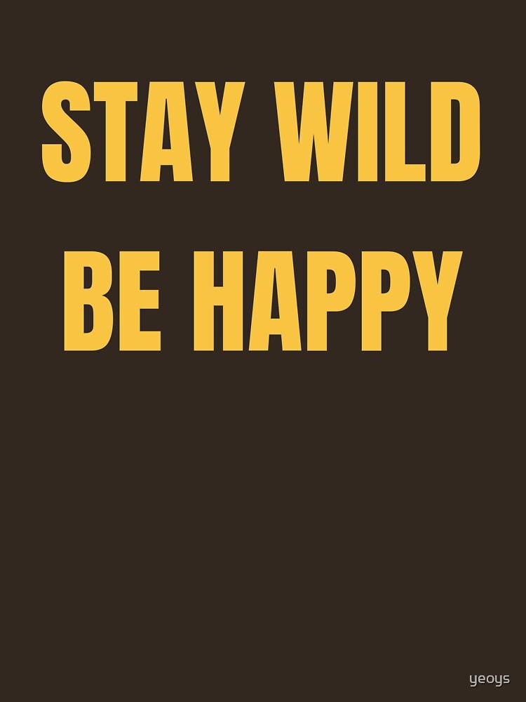 Stay Wild Be Happy - Funny Safari Explorer von yeoys
