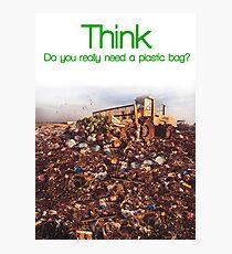 Think. Landfill. Photographic Print