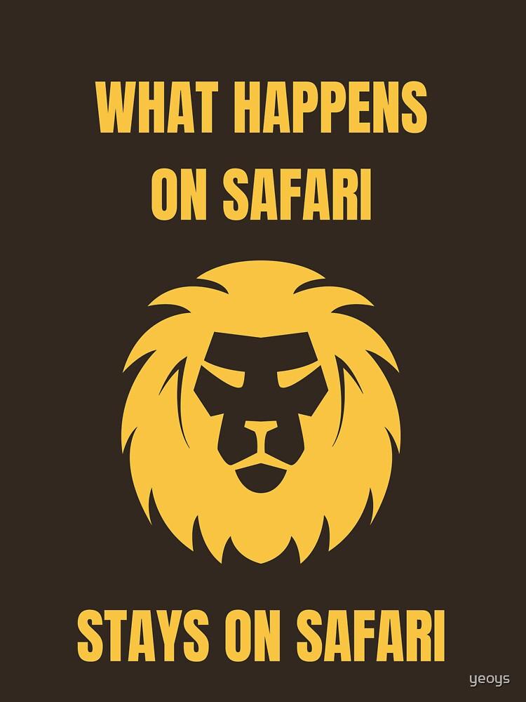 What Happens On Safari - Funny Safari von yeoys