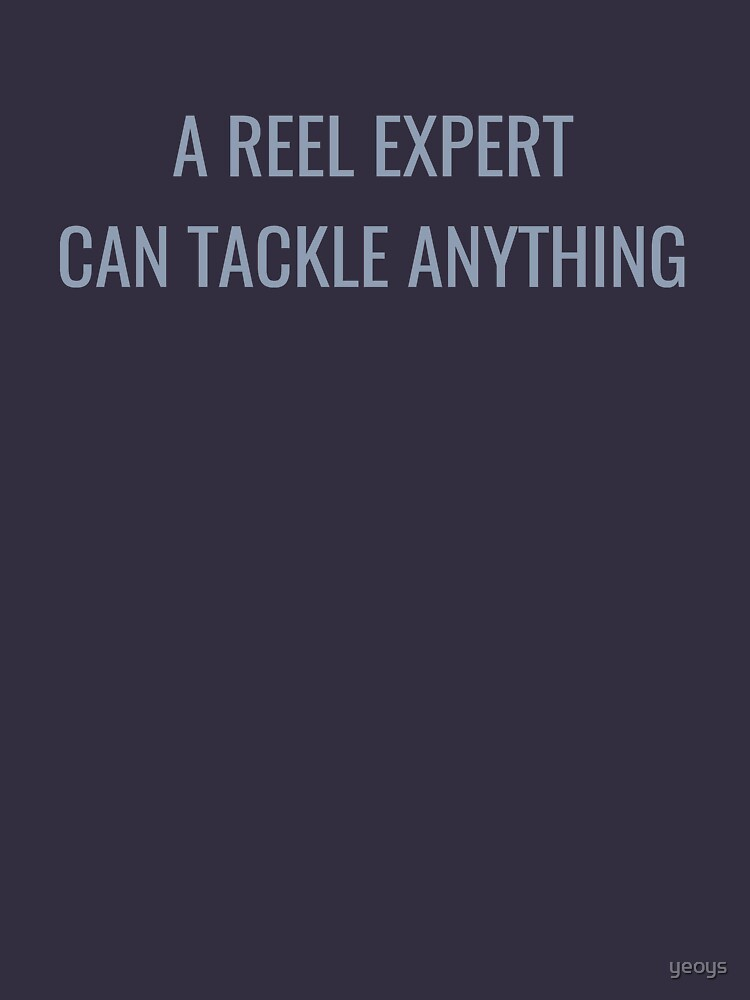 A Reel Expert Can Tackle Anything - Funny Fishing by yeoys