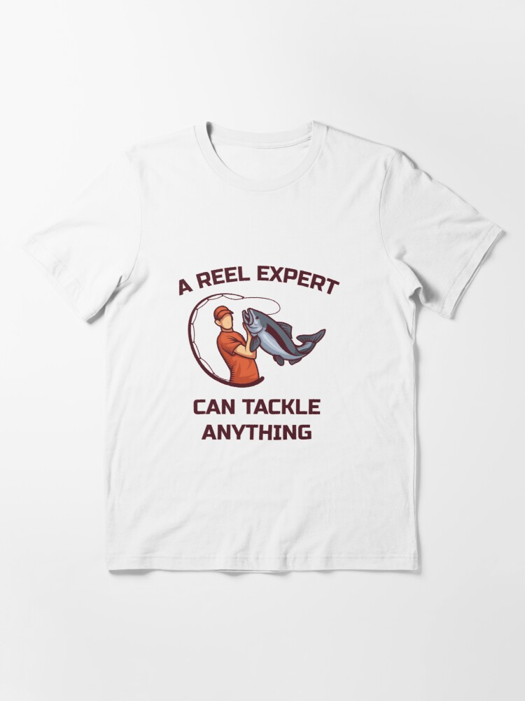 Alternative Ansicht von A Reel Expert Can Tackle Anything - Funny Fishing Essential T-Shirt