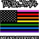 We the people means EVERYONE!  by mavisshelton