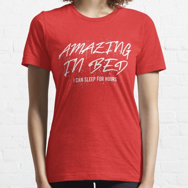 Amazing In Bed Essential T-Shirt