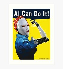 AI Can Do It Art Print