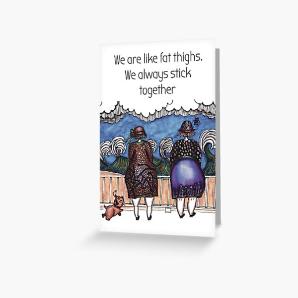 Fat thighs Greeting Card