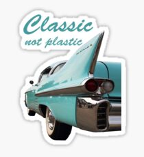 Classic _  not plastic Sticker