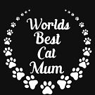 World's Best Cat Mum (white text) by silhoucat