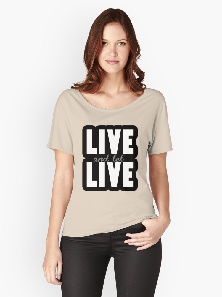Live and let Live Women's Relaxed Fit T-Shirt Front