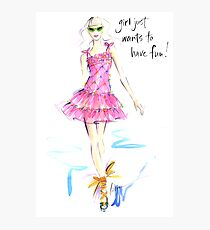 Girl Just Wants To Have Fun! Photographic Print