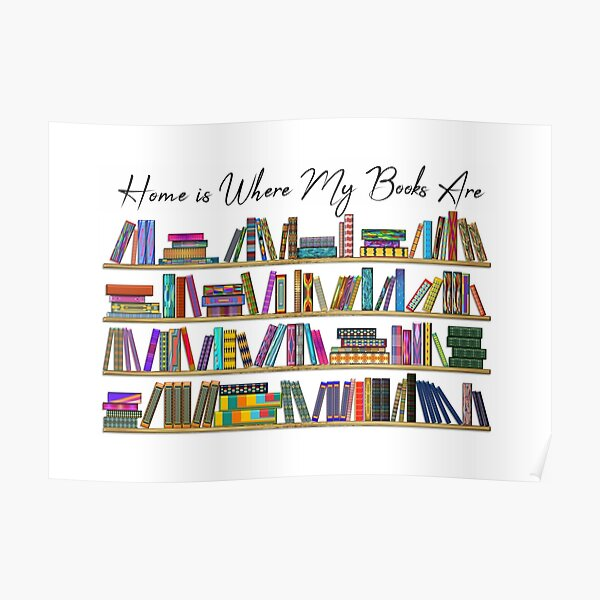 Home is Where My Books Are Poster