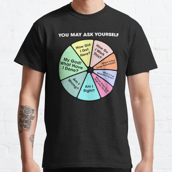 80's Music Retro Lyrics - You May Ask Yourself Pie Chart Classic T-Shirt