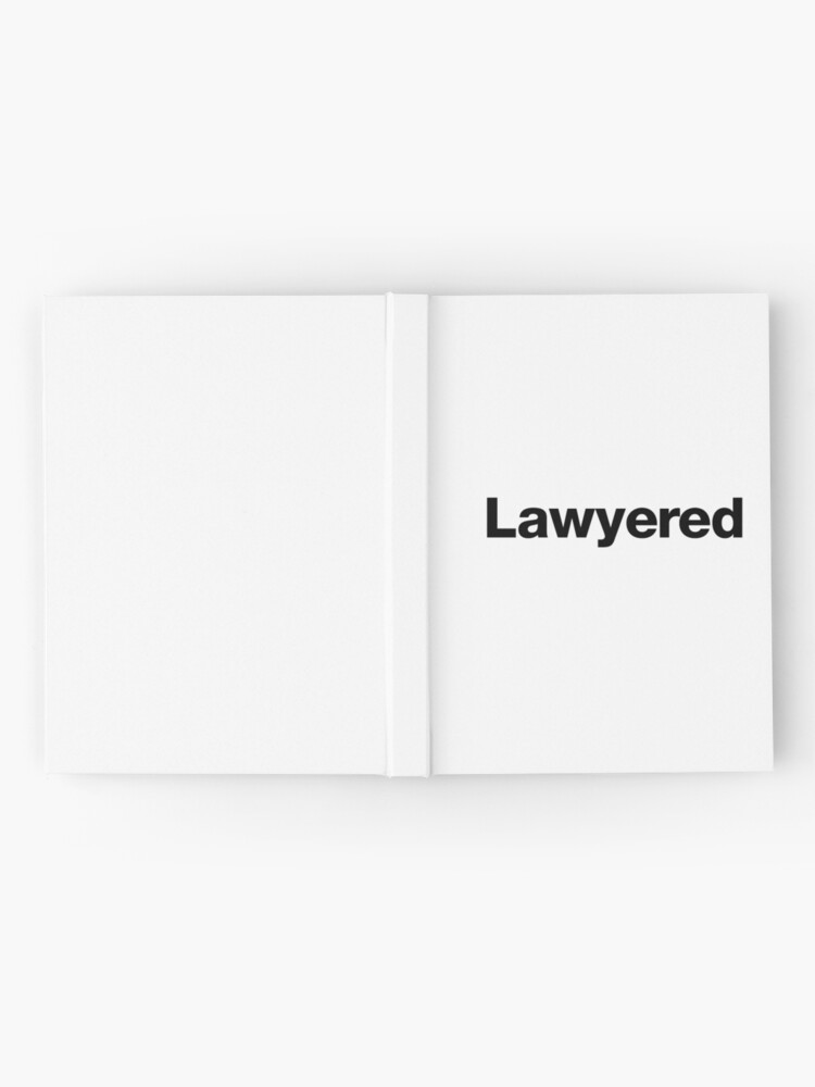 Alternative Ansicht von Lawyered - Um ein Argument so gründlich zu gewinnen, gibt es keine Chance auf Widerlegung Notizbuch