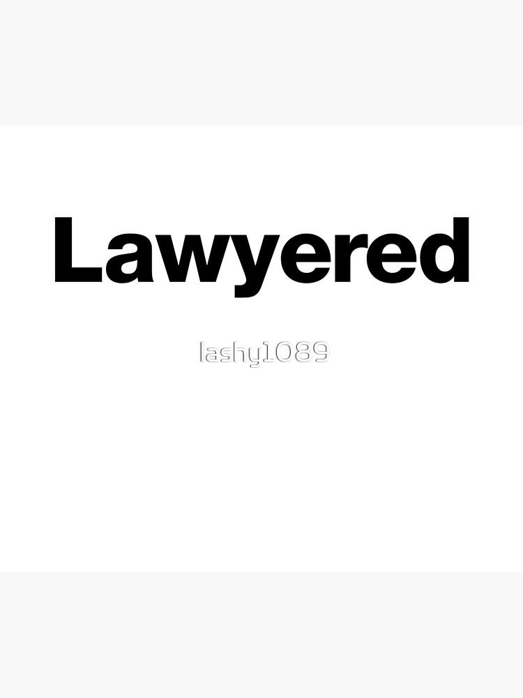 Lawyered - Um ein Argument so gründlich zu gewinnen, gibt es keine Chance auf Widerlegung von lashy1089