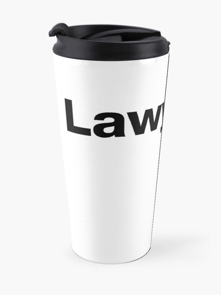 Alternative Ansicht von Lawyered - Um ein Argument so gründlich zu gewinnen, gibt es keine Chance auf Widerlegung Thermobecher