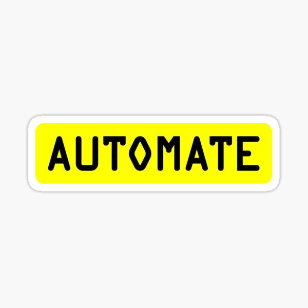Automate Yellow Sticker