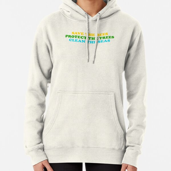save the bees protect the trees clean the ocean Pullover Hoodie