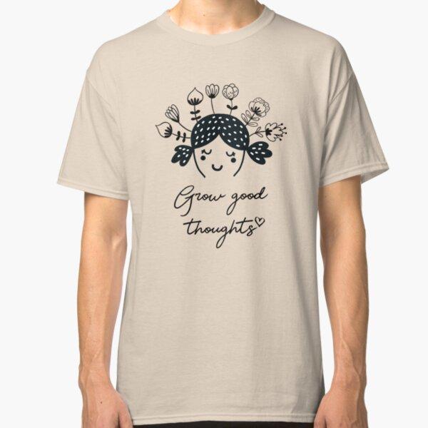 Grow good thoughts mental Health Awareness Classic T-Shirt