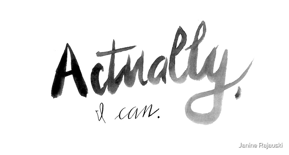 Actually, I can by Janine Rajauski