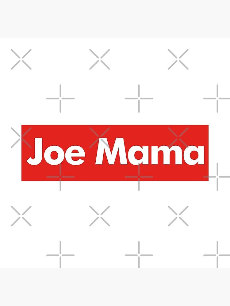 Don't Ask Who Joe Is / Joe Mama Meme by Barnyardy