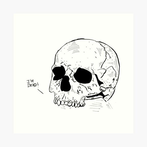 I'm Dead! Art Print