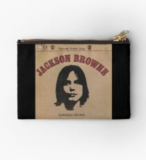Jackson Browne- Saturate Before Using Zipper Pouch