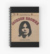 Jackson Browne- Saturate Before Using Spiral Notebook