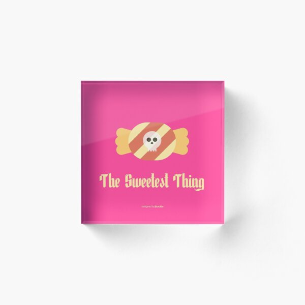 The Sweetest thing! Bloque acrílico