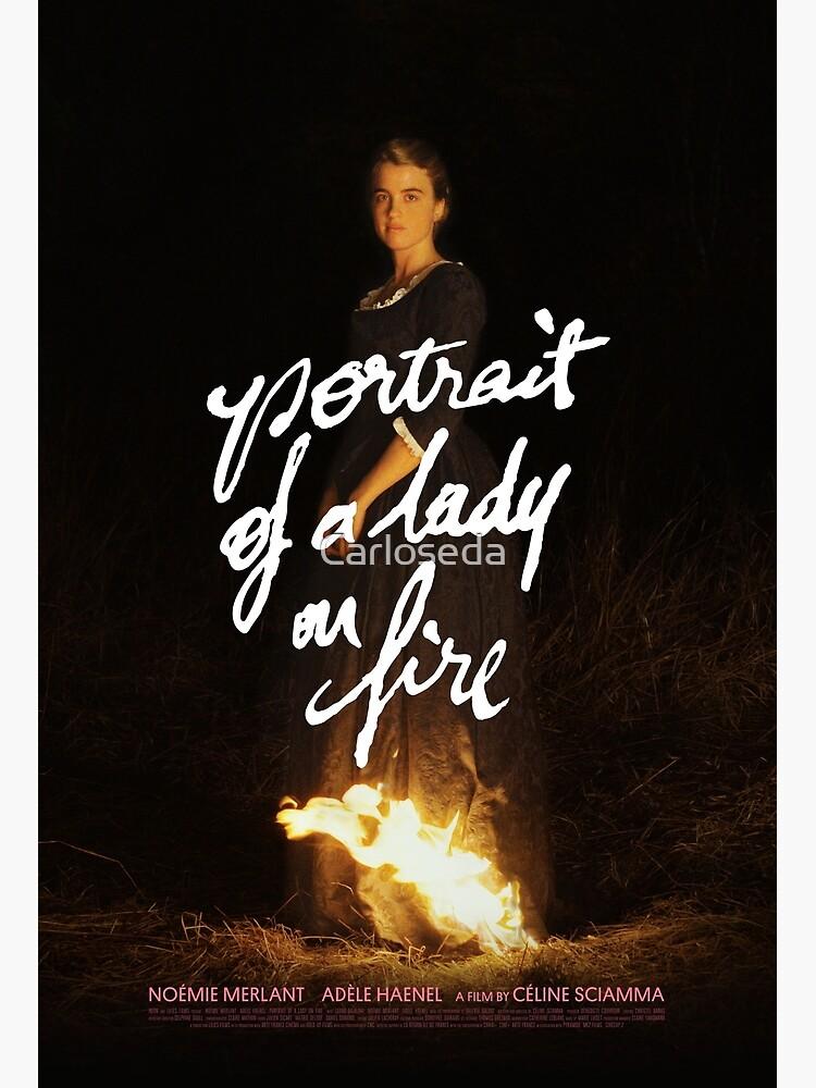 Portrait of a lady on fire by Carloseda