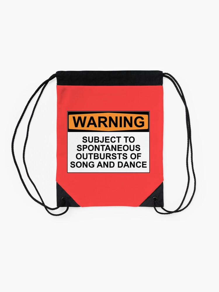Alternate view of WARNING: SUBJECT TO SPONTANEOUS OUTBURSTS OF SONG AND DANCE Drawstring Bag