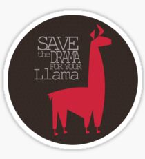 Save the Drama for your Llama Sticker