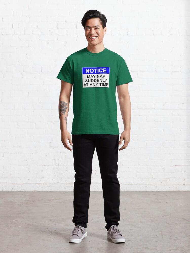 Alternative Ansicht von HINWEIS: Kann jederzeit ein Nickerchen machen Classic T-Shirt