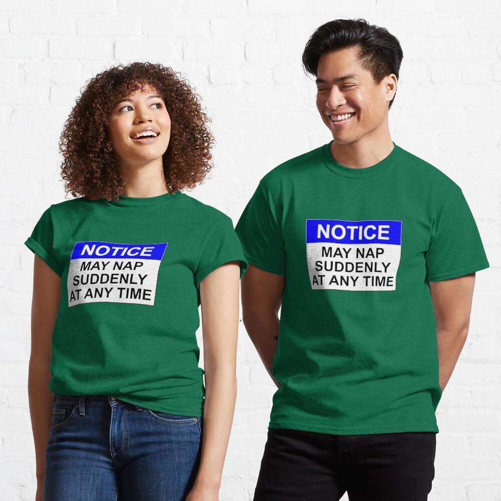 HINWEIS: Kann jederzeit ein Nickerchen machen Classic T-Shirt