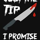 Just The Tip I Promise Design Gift For Halloween - Funny And Cute Halloween Design by funnyguy