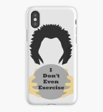 I Don't Even Exercise iPhone Case
