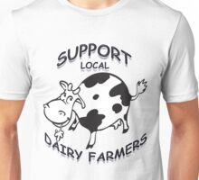 Support Local Dairy Farmers Unisex T-Shirt