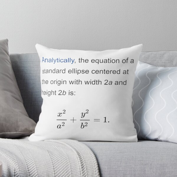 Equation of a standard ellipse centered at the origin with width 2a and height 2b Throw Pillow