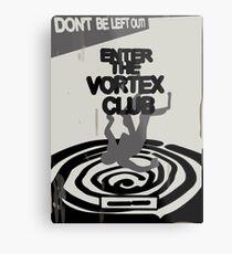 Enter the Vortex Club Metal Print