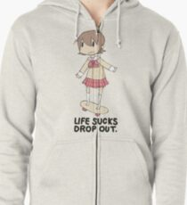 life sucks drop out Zipped Hoodie