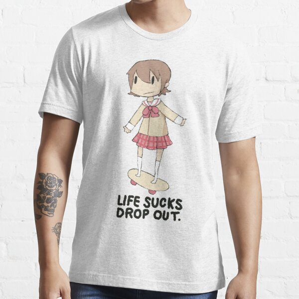 life sucks drop out Essential T-Shirt