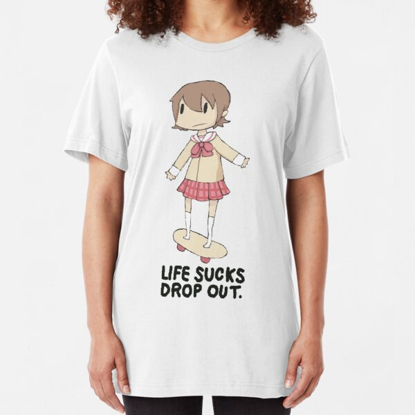 life sucks drop out Slim Fit T-Shirt