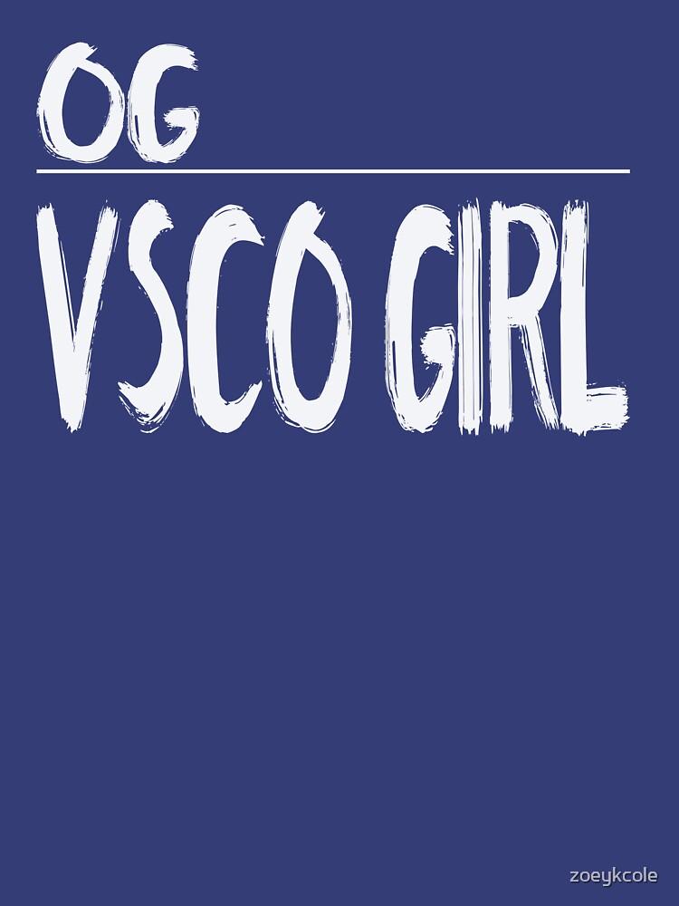 OG VSCO Girl  by zoeykcole